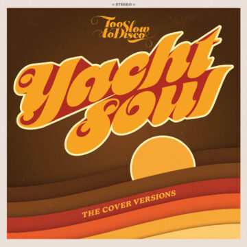 Too Slow to Disco Yacht Soul - The Cover Versions stereodisc