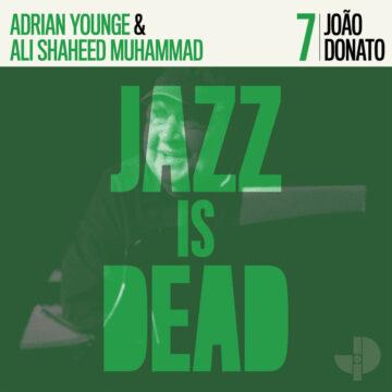João Donato / Adrian Younge & Ali Shaheed Muhammad – Jazz Is Dead 7 stereodisc