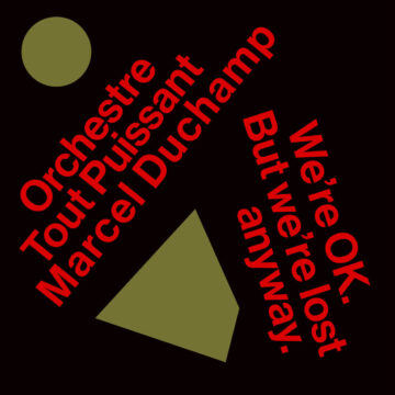 Orchestre Tout Puissant Marcel Duchamp – We're OK. But We're Lost Anyway stereodisc