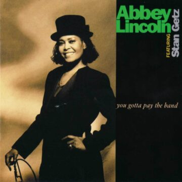 You Gotta Pay The Band Abbey Lincoln stereodisc