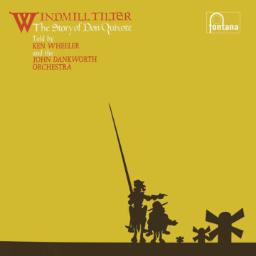 Windmill Tilter – The Story Of Don Quixote Ken Wheeler and the John Dankworth Orchestra stereodisc