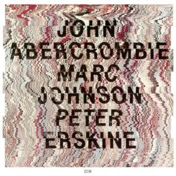 John Abercrombie / Marc Johnson / Peter Erskine John Abercrombie, Marc Johnson, Peter Erskine stereodisc