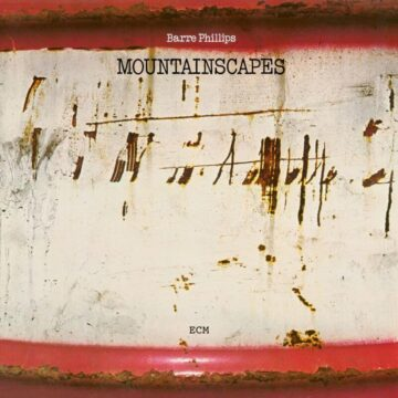 Mountainscapes Barre Phillips stereodisc